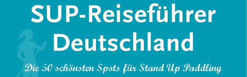 Weihnachten 2016: SUP Reiseführer Deutschland als Geschenk-Tipp